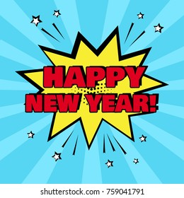 Yellow comic bubble with HAPPY NEW YEAR word on blue background. Comic sound effects in pop art style. Vector illustration.