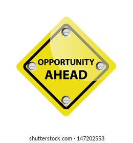 Yellow opportunity ahead road sign. Vector