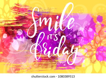 "Yellow and purple grunge background with abstract swirls and floral decoration. Handwritten modern calligraphy text ""Smile it's friday"". Inspirational message."