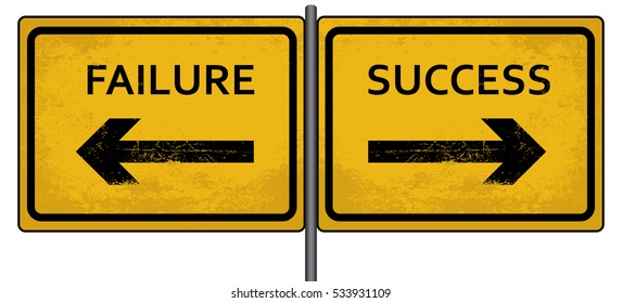 Yellow Road Signs with Failure and Success Arrows, Old Scratched Metal Signboard