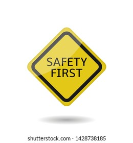 Yellow Safety first road warning sign. Vector illustration