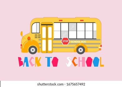 Yellow school bus. Back to school. Old school pink poster. Trendy creative lettering. Colourful sign. Hand-drawn vector illustration for web and print.