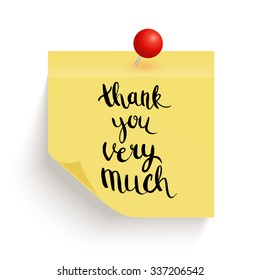 Yellow sticky note with the curled corner, red pin and with handwritten phrase Thank you very much on white background. Vector illustration.