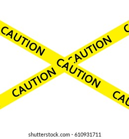 Yellow tape with Caution.