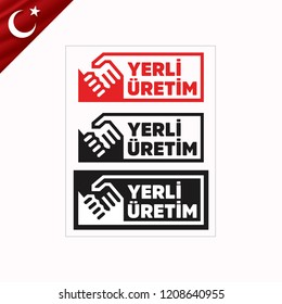 Yerli uretim. Translation: Domestic Production of Turkey. Vector logo