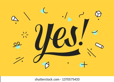 Yes. Lettering for banner, poster and sticker concept with text Yes. Icon message yes on yellow background, geometric memphis style. Calligraphic simple logo. Vector Illustration