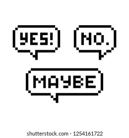 Yes, No, Maybe pixel speech bubble - isolated vector illustration