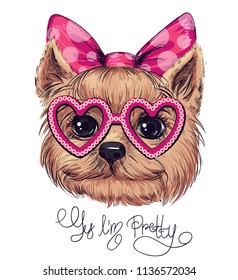 Yes I'm pretty. Yorkshire terrier girl face. puppy pet illustration, big heart glasses and bow with dots. Adorable dog. hand written text. T sir design for girls.