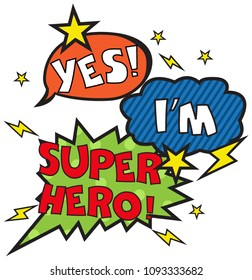 Yes I'm super hero! Print for posters, clothes, T-shirts, postcards, messages, web, covers, cases.