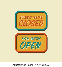 Yes, We're open! Sorry, we're closed, for the design of a sign on the door of a shop, cafe, bar or restaurant. Vector typography in vintage style.