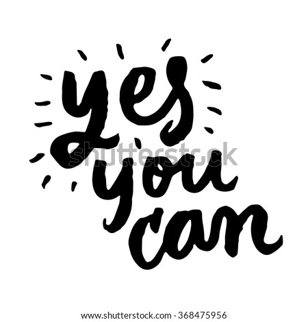 Yes You Can Inspirational Motivational Quotes Stock Vector Royalty