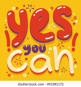 Yes you can! - Motivation Quote. Vector Typography Poster. Typography Backgrounds for your posters, prints or home decorations, t-shirt, banner design, promotion, flyer.
