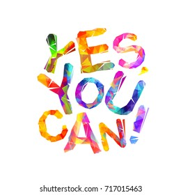 Yes, you can. Motivational inscription of vector triangular letters