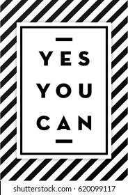 Yes You Can. Motivational Poster design for office desk, home decor, living room. Inspirational quote for workplace. Creative Vector Typography