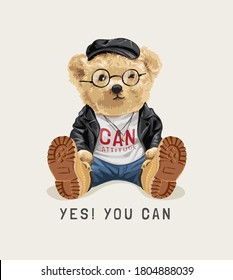 yes you can slogan with cute bear toy in leather jacket illustration