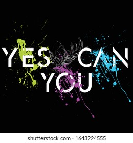 yes you can, slogan typography graphic for print t shirt, vector illustration, style, art, abstract
