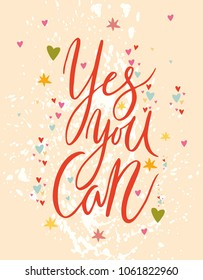 Yes you Can. Vector motivational card. Greeting card. Lettering