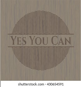 Yes You Can wood icon or emblem