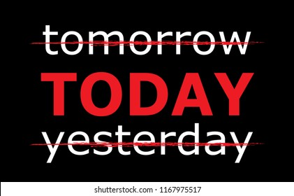 Yesterday now tomorrow  Yesterday today tomorrow Vector eps Time Management Time concept Timeline concept flyer banner postcards posters wallpaper funday fun day every day