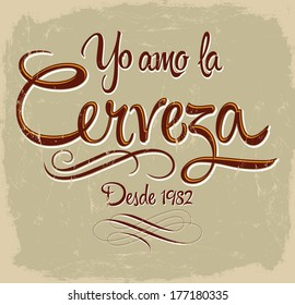 Yo Amo la Cerveza - I love Beer from 1982 spanish text - Vintage Vector illustration - shirt print
