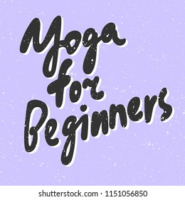 Yoga for beginners. Sticker for social media content. Vector hand drawn illustration design. Bubble pop art comic style poster, t shirt print, post card, video blog cover