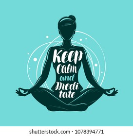 Yoga, meditation concept. Girl sitting in lotus pose. Lettering vector illustration