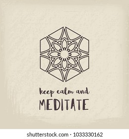 Yoga ornamental retro style emblem. Vector geometric symbol with Keep Calm and Meditate typography. Graphic template for relax or spa center, yoga studio, healthcare and traditional medicine