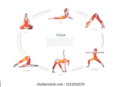 Yoga - sit, bend, arch, his arms, sag, tip over vector concept set. Hand drawn sketch isolated illustration