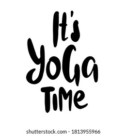 Its Yoga time lettering quote on white background