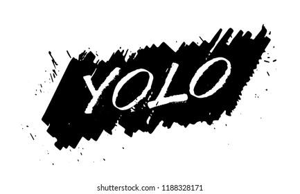 YOLO Hand drawn calligraphy motivational phrase. Brush expressive dirty lettering illustration. Modern poster design. Vector on white background