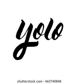 Yolo, ink hand lettering. Modern brush calligraphy. Handwritten phrase.