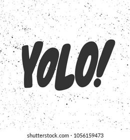 YOLO! Vector hand drawn calligraphic ink brush illustration design. Bubble comics pop art style poster. t shirt print, social media blog content, birthday card invitation, video cover