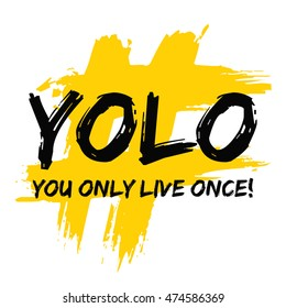 YOLO! You Only Live Once (Brush Lettering Vector Illustration Design Template)