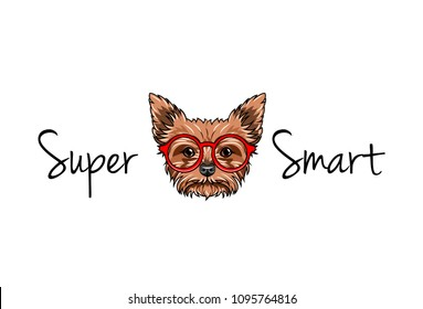 Yorkshire terrier nerd. Smart glasses. Dog geek. Super smart text. Cute domestic dog portrait. Vector illustration.