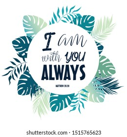 I am with you always. text made from bible.