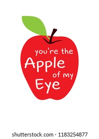 you are the apple of my eye illustration vector. loving apple wallpaper. cute apple poster.