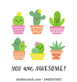You are awesome! Funny cacti set with smiling faces. Ideal for stickers, prints or cards. Vector illustration.