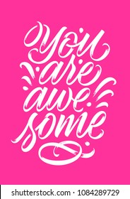 you are awesome, handwritten text, calligraphy, lettering on pink background