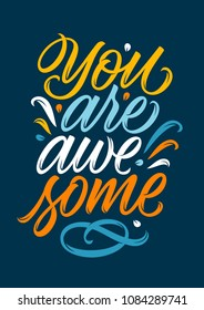 you are awesome, handwritten text, calligraphy, lettering on blue background