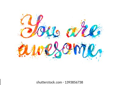 You are awesome. Inscription of vector splash paint letters