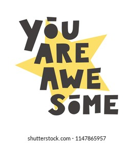 You are awesome text. Typography for t-shirt design, birthday party, greeting card, party invitation, logo, badge, patch, icon, banner template. Vector illustration.