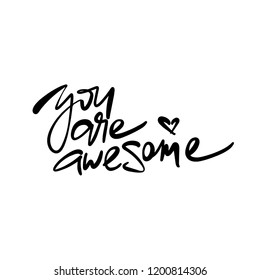You Are Awesome vector inscription. Modern callygraphy.