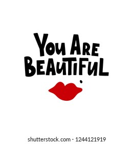 You are beautiful card. Hand drawn lettering with red lips. Vector illustration isolated on white background