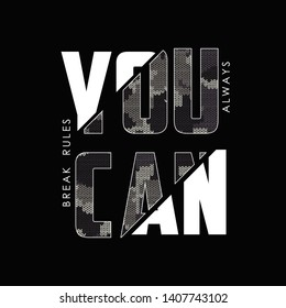 You can break rules - knitted camouflage sliced slogan for t-shirt design. Typography graphics for tee shirt in military and army style with knit camo. Vector illustration.