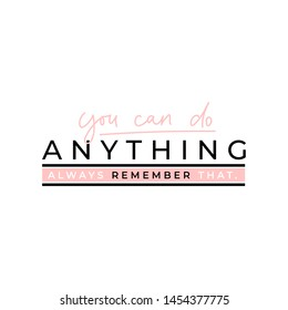 You can do anything motivational quote with blush pink lettering. Vector inspirational print design.