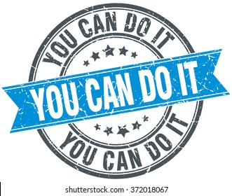 you can do it blue round grunge vintage ribbon stamp