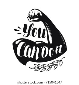 You can do it, lettering. Strong hand. Confidence, motivation concept. Vector illustration