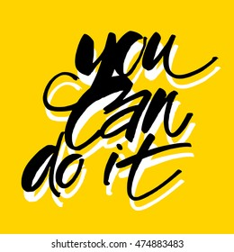 Royalty Free You Can Do It Quote Images Stock Photos Vectors
