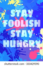 You Can Do It, Stay Foolish and Hungry quote by Steve Jobs motivation square acrylic stroke poster. Text lettering of an inspirational saying. Splashes Typographical Poster Template, vector design