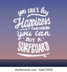 you can't buy happiness but you can buy a surfboard. hipster vintage quote lettering print.